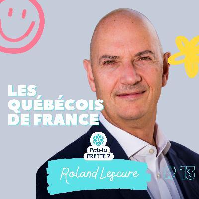 #13 Les Québécois de France - Roland Lescure