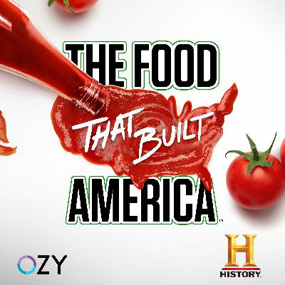 INTRODUCING: The Food that Built America