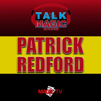23: The Most MIND-BLOWING Interview With Patrick Redford! | Talk Magic With Craig Petty