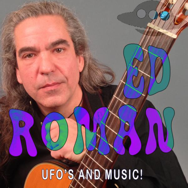 EP 31 - Ed Roman - UFO's - Aliens - Music