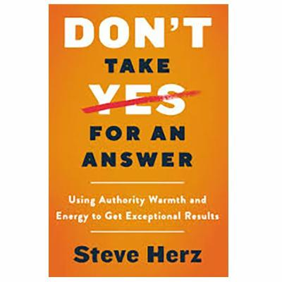 Podcast 792:  Don't Take Yes for an Answer with Steve Herz