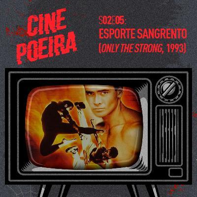 Cine Poeira S02E05 - ESPORTE SANGRENTO (1993)