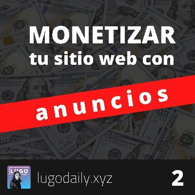 ¿Cómo monetizar tu sitio web por medio de anuncios?