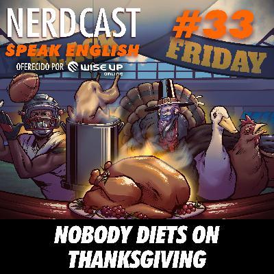 Speak English 33 - Nobody diets on Thanksgiving