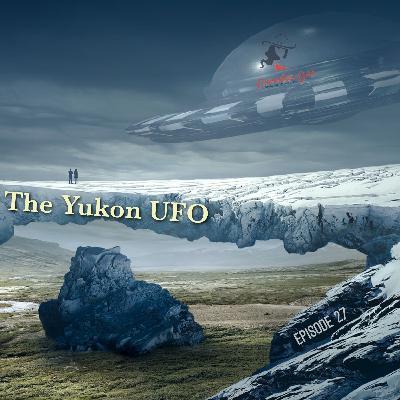 The Yukon UFO