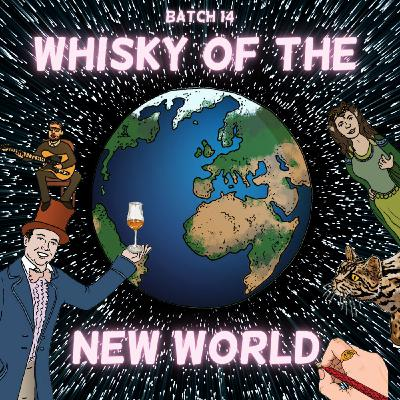 Batch 14: Whisky of the New World