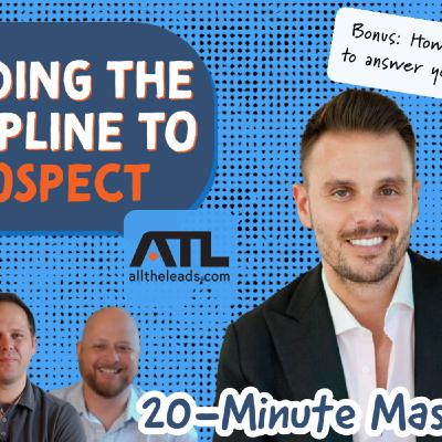 How To WIN COMMITMENT From Prospects | Real Estate Prospecting Tips |  20 Minute Mastermind