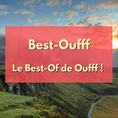 Best-Oufff, le Best-Of de Oufff