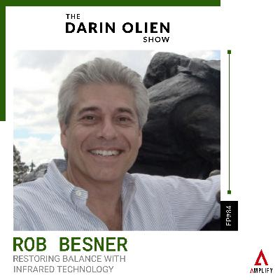 #84 Restoring Balance With Infrared Technology | Rob Besner