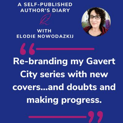 Ep. 16 - Re-branding my Gavert City series with new covers...and doubts and making progress (+ answering questions from listeners :-))