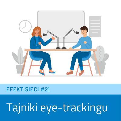 Efekt Sieci #21 - Tajniki eye-trackingu