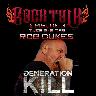 Rock Talk Episode 3: Rob Dukes - Exodus, Generation Kill