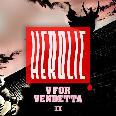Herolic – E10 – V for Vendetta-02