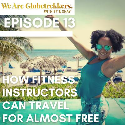 Episode 13: How Fitness Instructors Can Travel for Almost Free