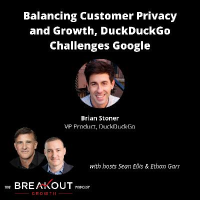 Balancing Customer Privacy and Growth, DuckDuckGo Challenges Google