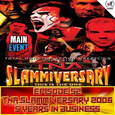 Episode 52: TNA Slammiversary 2006 (5 Years of TNA)