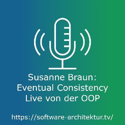 Susanne Braun: Eventual Consistency - Live von der OOP