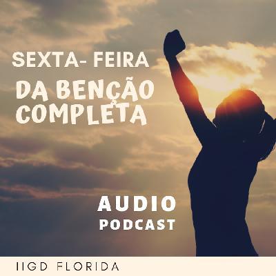 """Sexta da Vitória - """"Andando na Presença de Deus"""" (13 Set 2019)"""