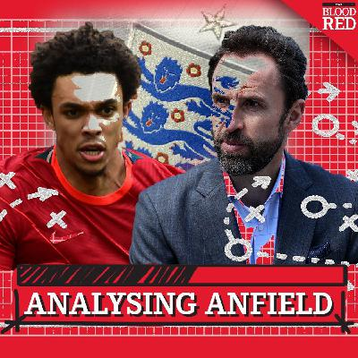 Analysing Anfield SPECIAL: Talking Trent   Gareth Southgate's England selection conundrum