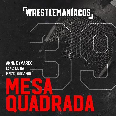 Mesa Quadrada #39 - WWE Elimination Chamber
