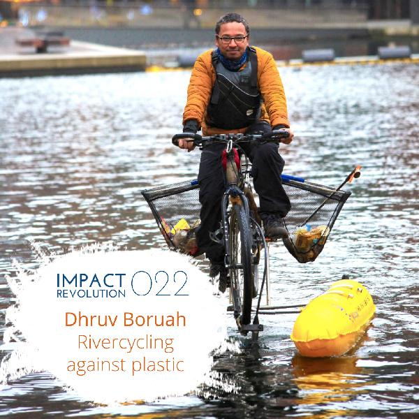 022 Dhruv Boruah: Rivercycling against plastic pollution