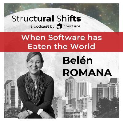 When Software Has Eaten The World, w/ Belén ROMANA