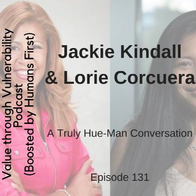 Epsiode 131 - A truly hue-man conversation with Mike Vacanti, Jackie Kindall and Lorie Corcuera