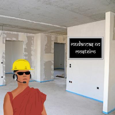 Mudanças no Mosteiro