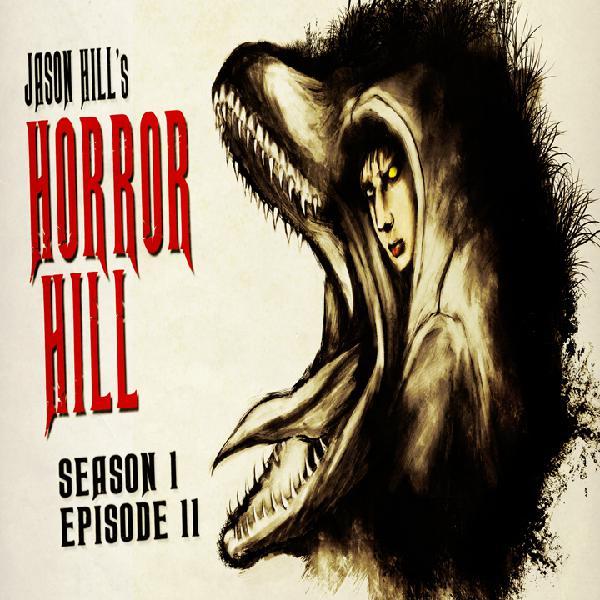 S1E11 – Horror Hill