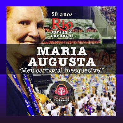 Ep. 23 - Maria Augusta - Meu Carnaval Inesquecível