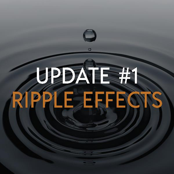 Update 1: Ripple Effects