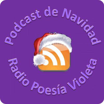 Podcast de Radio Poesía Violeta (Especial Navidad) - 24/12/2019