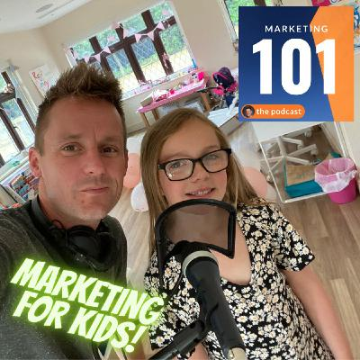 Marketing for kids PART ONE - with a very special tiny person guest, ELISE!