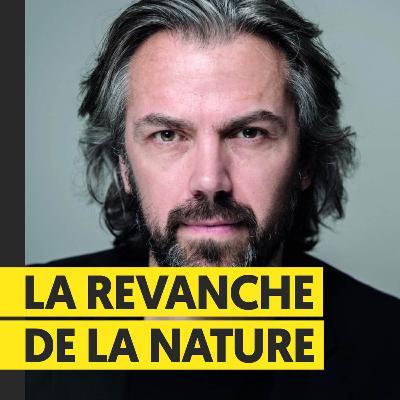 La revanche de la nature | Aymeric Caron