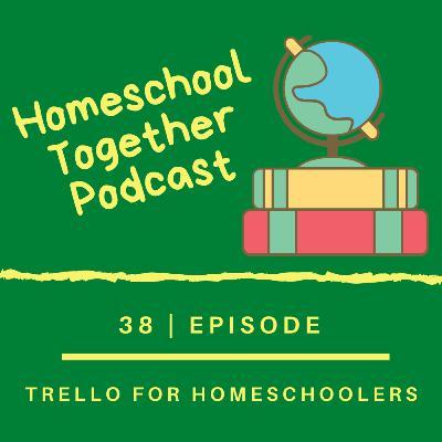 Episode 38: Technology Series: Trello for Homeschoolers