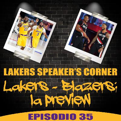 Lakers Speaker's Corner: E35 - Lakers vs. Blazers: la preview