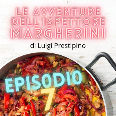 Le avventure dell'ispettore Margherini - Ep. 07