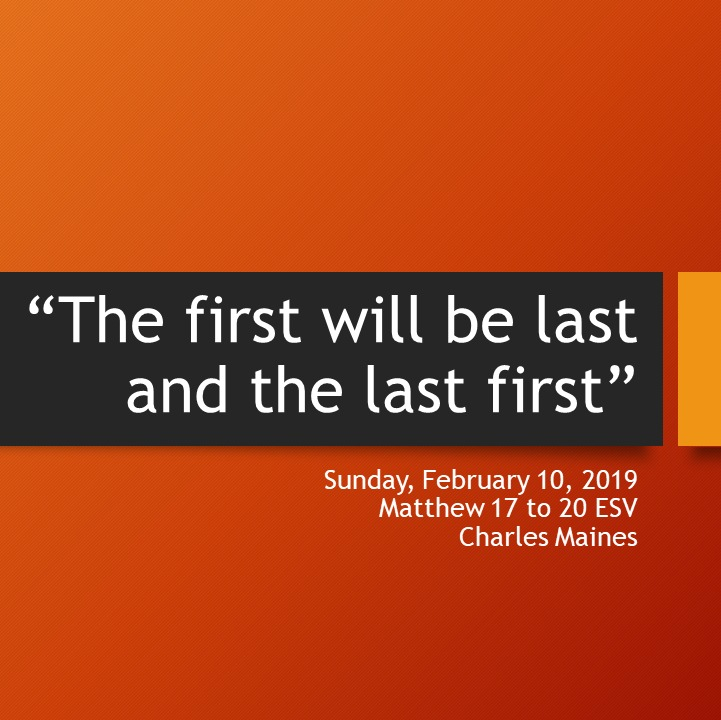 The First will be Last and the Last First, Chuck Maines