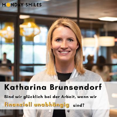 12 - Katharina Brunsendorf: Sind wir glücklich bei der Arbeit, wenn wir finanziell unabhängig sind?