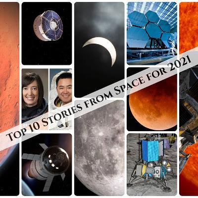 The Top 10 Stories from Space for 2021 - Astronomy News with The Cosmic Companion Jan. 5, 2021