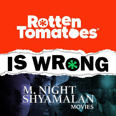 45: We're Wrong About... M. Night Shyamalan (With Special Guest Alex Wolff)