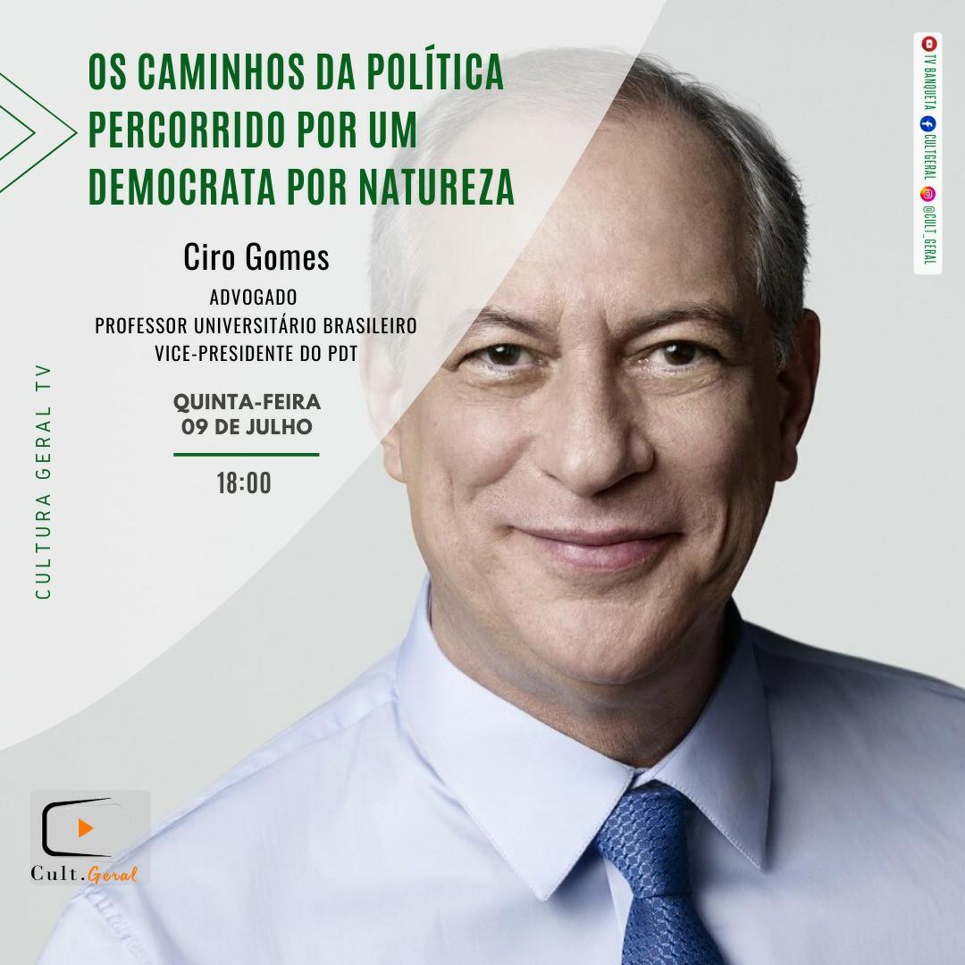 09/07/2020   Ciro Gomes concede entrevista ao programa Cultura Geral.