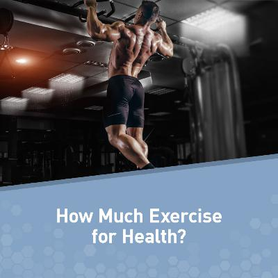 How Much Exercise Is Optimal for Your Health?