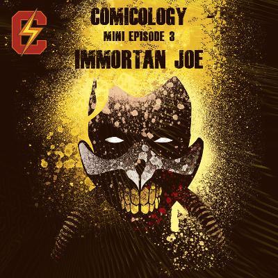 Mini Episode 03 - Immortan Joe