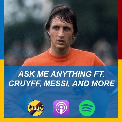 Ask Me Anything ft. Cruyff, Messi, Bartomeu, and Behind the Scenes