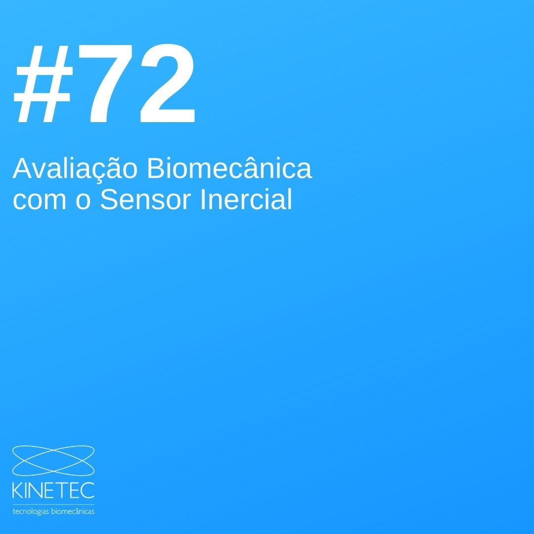 #72 Avaliação Biomecânica com o Sensor Inercial