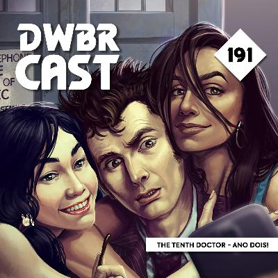 DWBRcast 191 - The Tenth Doctor - Ano Dois, da Titan Comics!