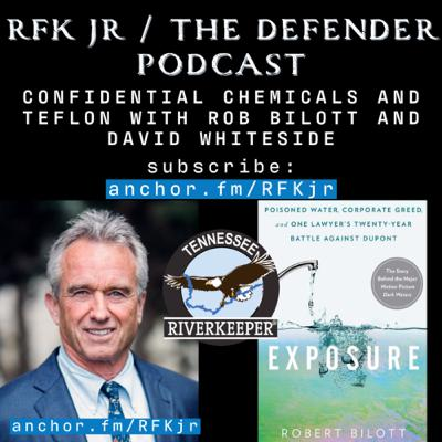 Confidential Chemicals and Teflon with Rob Bilott and David Whiteside