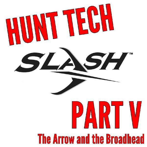 265 The Arrow and the Broadhead - David Hand - Slash Arrows - Hunt Tech Part V