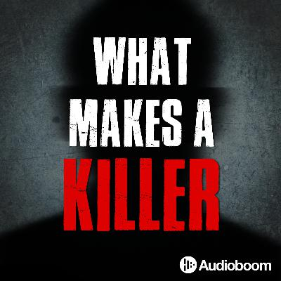 76: Introducing What Makes a Killer